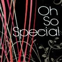 Oh So Special !